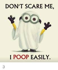 I Pooped Today Meme - don t scare me i poop easily meme on me me
