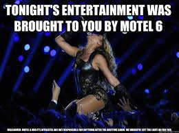 Light Show Meme - tonight s entertainment was brought to you by motel 6 disclaimer