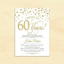 60 years birthday 60th birthday invitation any age cheers to 60 years gold white