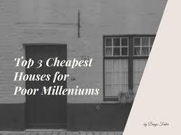 top 3 cheapest homes for poor millenniums u2013 denys fedor u2013 medium