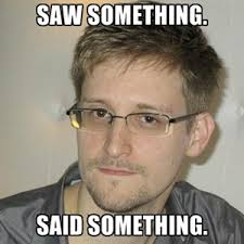 Snowden Meme - edward snowden meme saw something said something secrets of the fed