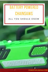 best 10 battery chainsaw ideas on pinterest chainsaw sale used