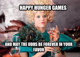 Hunger Games Meme - happy hunger games memes quickmeme