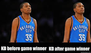 Kd Memes - kd before game winner kd after game winner kevin durant quickmeme