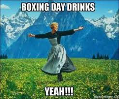 Boxing Day Meme - boxing day drinks yeah sound of music make a meme