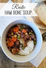 rustic ham bone soup my pinterventures