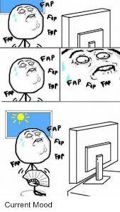 Meme Fap Fap - fap fap fap ap fap ap for fap current mood dank meme on sizzle