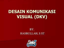cara desain komunikasi visual ppt desain komunikasi visual dkv powerpoint presentation id