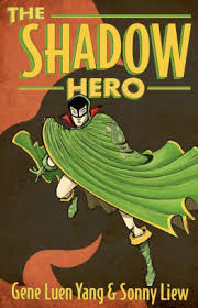 Comic Books Barnes And Noble The Shadow Hero By Gene Luen Yang Sonny Liew Paperback