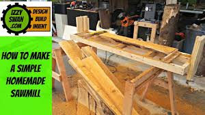 How To Make I How To Make A Simple Homemade Sawmill Izzy Swan Youtube