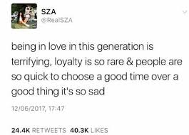 Loyalty Meme - dopl3r com memes sza realsza being in love in this generation