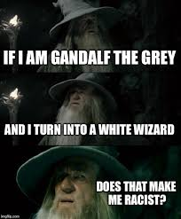 Make A Picture Into A Meme - confused gandalf meme imgflip