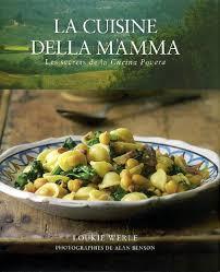livre cuisine italienne loukie werle la cuisine della mamma cuisine du monde livres