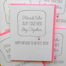 birthday card for best friends best friend birthday card best card i slay card