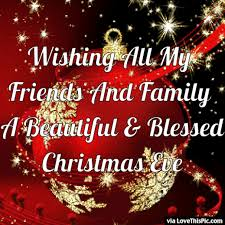 wishing all my friends and family a beautiful and blessed chrismas