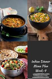 Dinner For The Week Ideas Indian Meal Plan Week 4 Dinner Plans For The Week My Tasty Curry