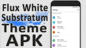 thema apk descargar flux white substratum theme apk