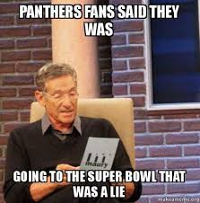 Funny Panthers Memes - panthers fans said they was going to the super bowl that was a lie