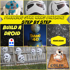 wars birthday party ideas wars birthday party ideas my practical birthday guide