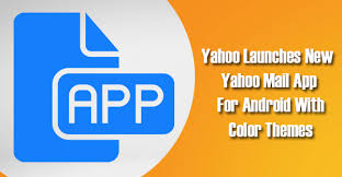 app for android launches new yahoo mail app for android with color themes
