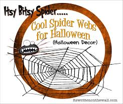 it u0027s written on the wall halloween decorations spider webs out of