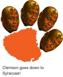 Syracuse Meme - clemson goes down to syracuse syracuse meme on me me