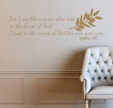 wall decals psalms 52 8 but i am like a green olive tree in