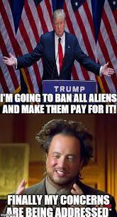 Make A Meme Aliens - i m going to ban all aliens and make them pay for it imgflip