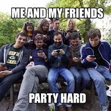 Meme Party Hard - party hard smartphone harder meme party everyday life