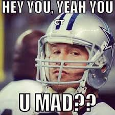 Yeah You Mad Meme - 127 best dallas cowboys images on pinterest 4 life dallas cowboys