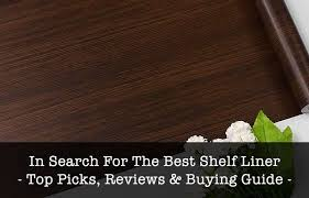 best kitchen shelf liner 10 best shelf liners for your kitchen in 2021 best pickist