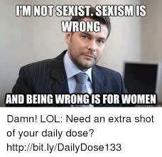 Sexist Meme - 25 best memes about sexist sexist memes