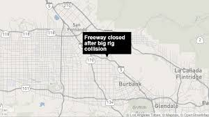 Sigalert Com Los Angeles Traffic Map by Northbound 5 Freeway In Sun Valley Partly Shut Down After Big Rig