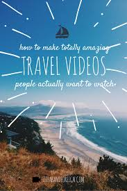 travel videos images How to shoot travel videos people actually want to watch travel png