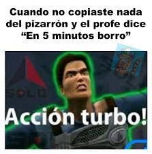 Turbo Meme - acci祿n turbo original meme by voytoburlao memedroid