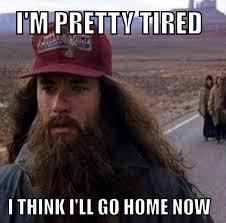 I M So Tired Meme - i m pretty tired i think i ll go home now memes comics