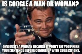 Meme Women - is google a man or woman imgflip
