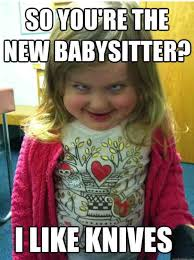 Creepy Meme - meme the new babysitter