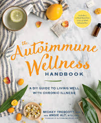 introducing the autoimmune wellness handbook autoimmune wellness