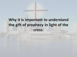 Prophecy Is For Edification Exhortation And Comfort The Gift Of Prophecy In Light Of The Cross Ppt Video Online Download