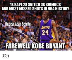 Kobe Rape Meme - 1x rape 2x snitch 3x sidekick and most missed shots in nbahistory