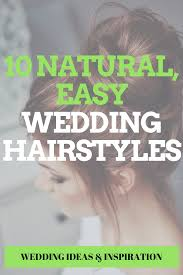10 natural easy wedding day hairstyles wedding attire