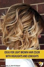 light brown hair color ideas trendy hair color ideas for light brown hair color with highlights