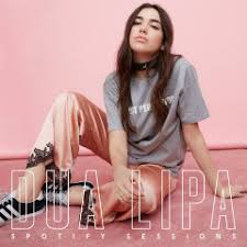 dua lipa download dua lipa spotify sessions 2016 download by newalbumreleases net