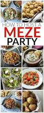 how to host a turkish meze party the wanderlust kitchen