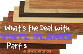 what s the deal with vinyl planks part 3 decisions decisions
