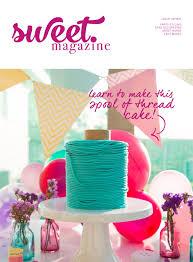 Cake Decorating Magazine Issues Sweet Magazine Issue Seven Preview By Sweet Magazine Issuu