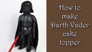 z cake topper how to make darth vader cake topper jak zrobić figurkę vadera z