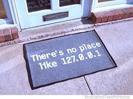 Geek Doormat There U0027s No Place Like 127 0 0 1 Doormat Shut Up And Take My Money