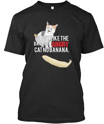 Angry Cat No Meme - angry cat no banana meme with text products teespring